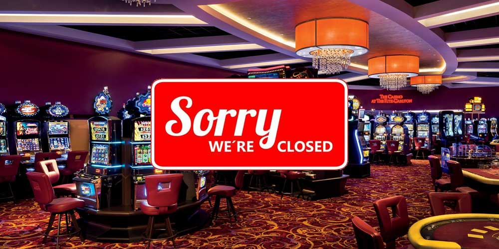 Closed Casinos